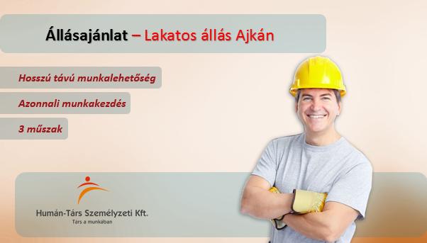 Lakatos állás Ajkán, 3 műszakos munkarendben. Bérelőleg heti rendszerességgel kérhető. Törvény szerinti utazási költségtérítést biztosítunk.