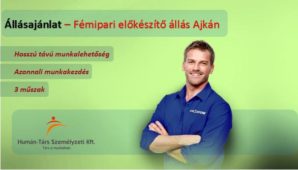 Fémipari előkészítő állás Ajkán, 3 műszakos munkarendben. Bérelőleg heti rendszerességgel kérhető. Törvény szerinti utazási költségtérítést biztosítunk.